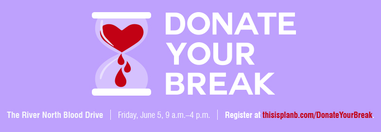 "Join Us At Plan B's First Ever ""Donate Your Break"" Blood Drive"
